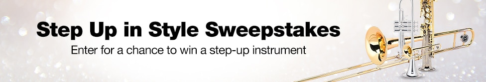 Step Up in Style Sweepstakes. Enter for a chance to win a step-up instrument.
