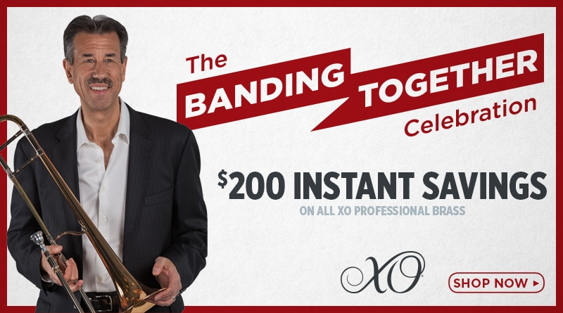 The banding together celebration, $200 instant savings on all xo professional brass. XO shop now.