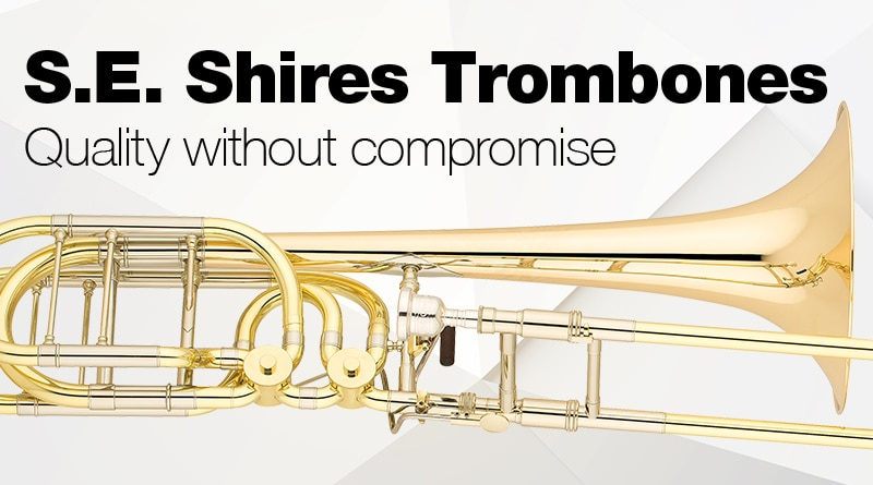S.E. Shires Trombones, quality without compromise.