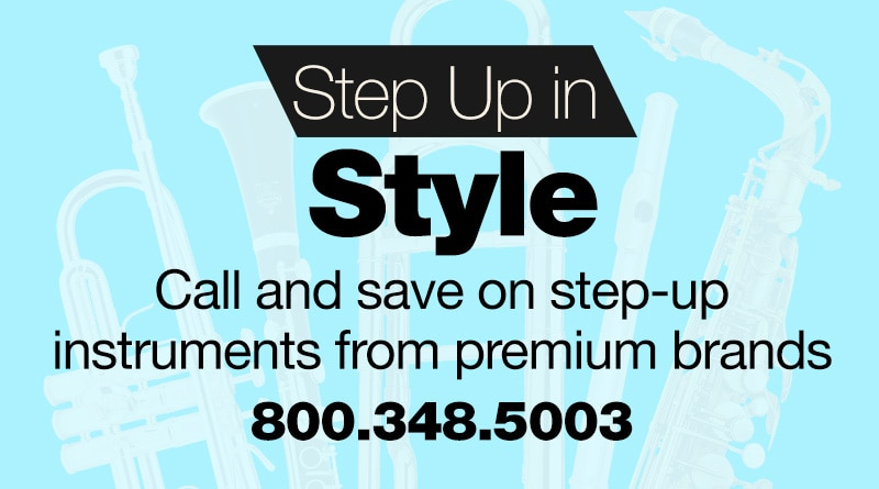 Step up in style, call and save on step-up instruments from premium brands.
