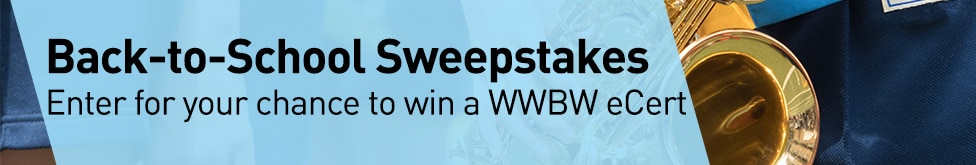 Back-to-School Sweepstakes. Enter for your chance to win a WWBW eCert.