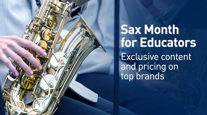 Sax month for educators. exclusive content and pricing on top brands