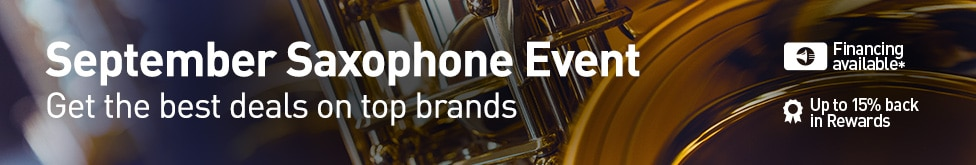 September Saxophone Event. Get the best deals on top brands. Financing available. Up to 15 percent back in rewards.