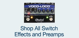 Shop All Switch Effects and Preamps