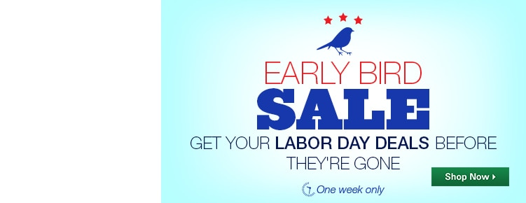 Early Bird Labor Day Sale
