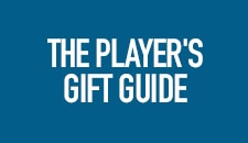 The Player's Gift Guide