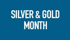 Silver & Gold Month