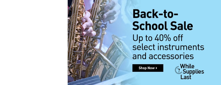 Back To School Sale. Up to 40% off select instruments and accessories. Shop now. While supplies last.