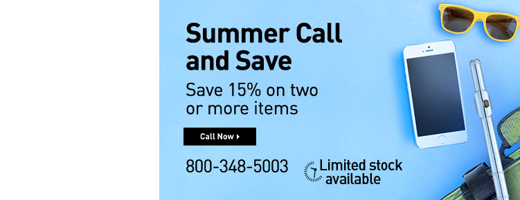 Summer Call and Save. Save 15% on two or more items. Call now. 8.0.0.3.4.8.5.0.0.3. Limited stock available.