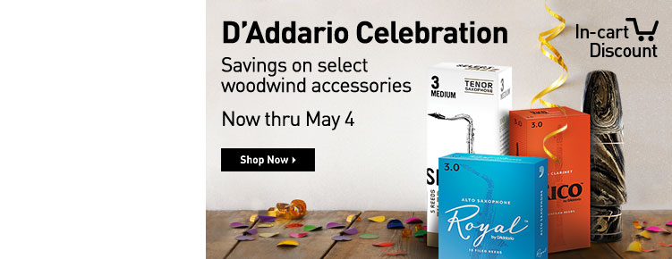 D'Addario Celebration | In-cart Discount | Savings on select woodwind accessories | Now through May 4th | Shop Now