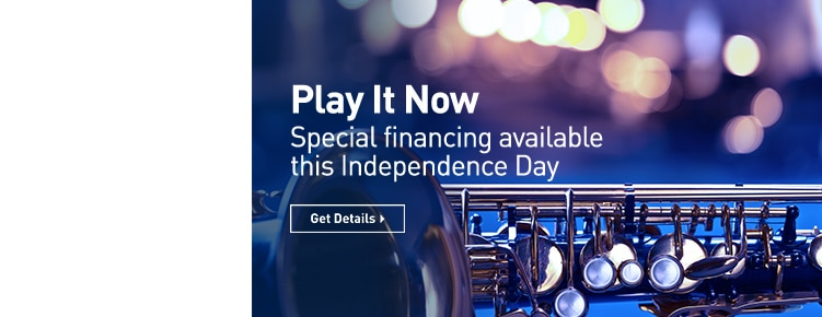 Play it Now. Special financing available this Independence Day. Get Details.