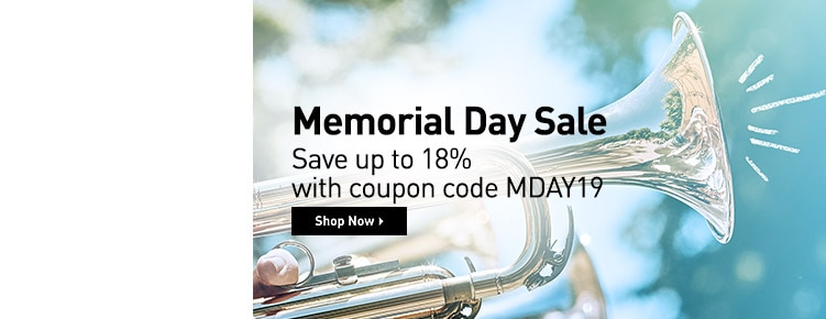 Memorial Day Sale | Save up to 18% with coupon code MDAY19 | Shop Now