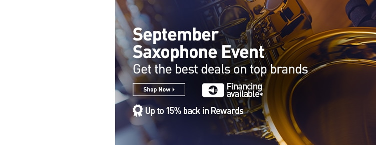 September Saxophone Event. Get the best deals on top brands. Shop now. Financing available. Up to 15 percent back in rewards.