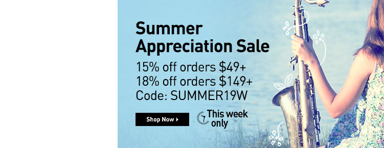 Summer Appreciation Sale. 15 percent off orders 49 dollars or more. 18 percent off orders 149 dollars or more. Code: S.U.M.M.E.R.1.9.W. Shop Now. This week only.