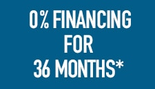0% Financing for 36 Months*