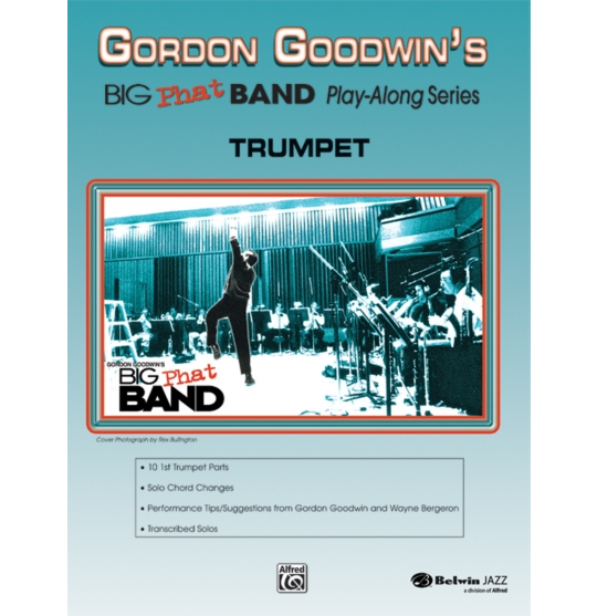 Alfred-Gordon-Goodwin-s-Big-Phat-Band-Play-Along-Series-Trumpet-Book