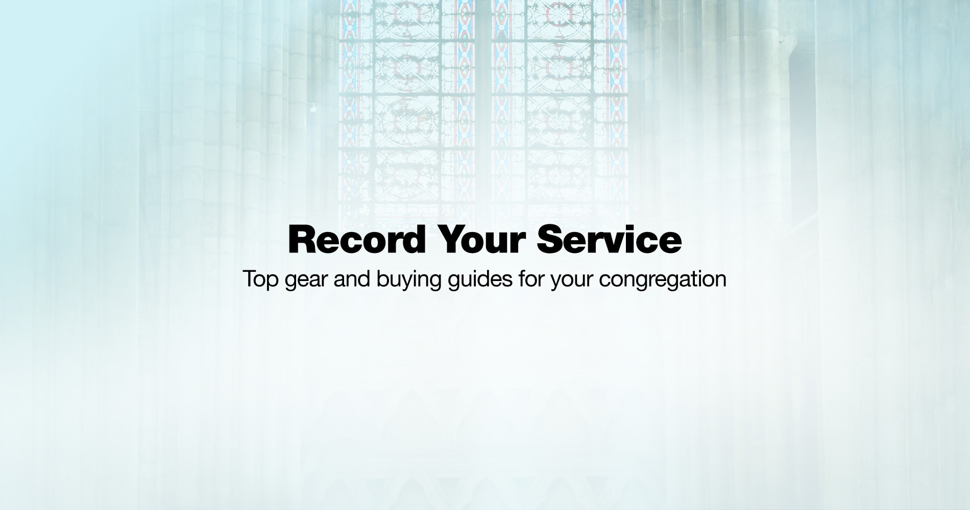 How to Record Your House of Worship Service